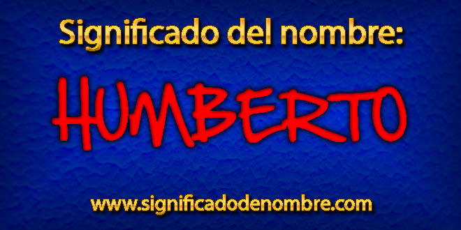 Significado de Humberto