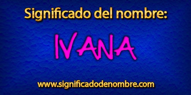 Significado de Ivana