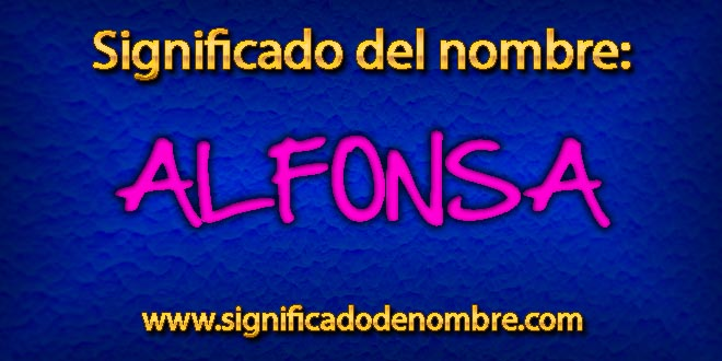 Significado de Alfonsa