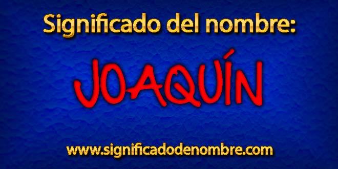 Significado de Joaquín