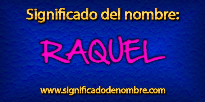 Significado de Raquel