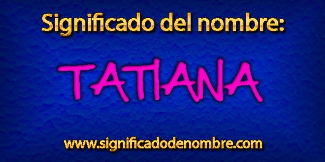 Significado de Tatiana