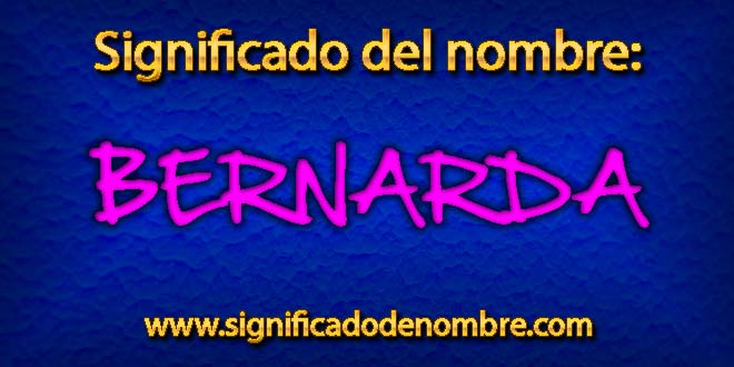Significado de Bernarda