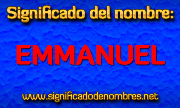 Significado de Emmanuel o Emanuel