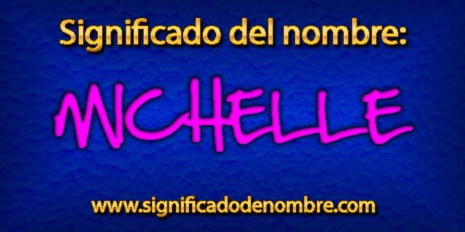 Significado de Michelle