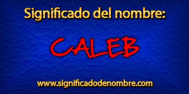 Significado de Caleb