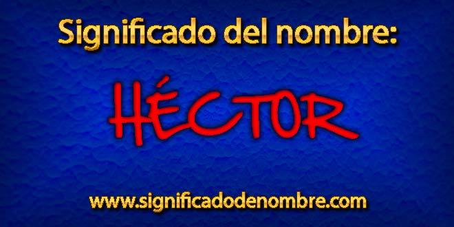 Significado de Héctor