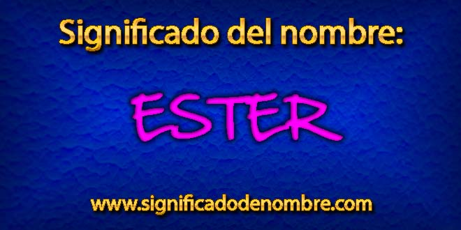 Significado de Ester o Esther