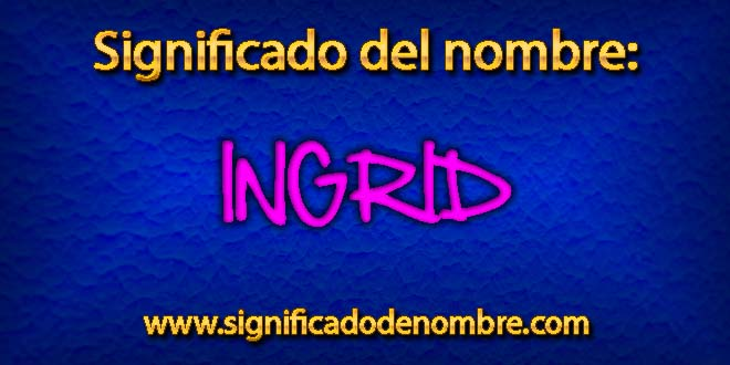 Significado de Ingrid