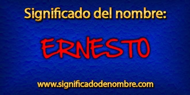 Significado de Ernesto