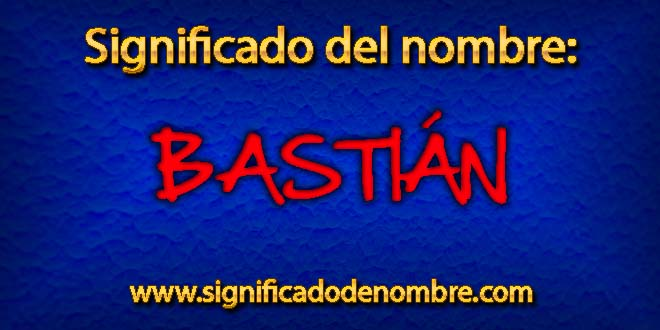 Significado de Bastián