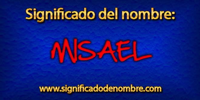 Significado de Misael