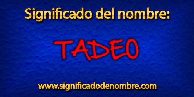 Significado de Tadeo