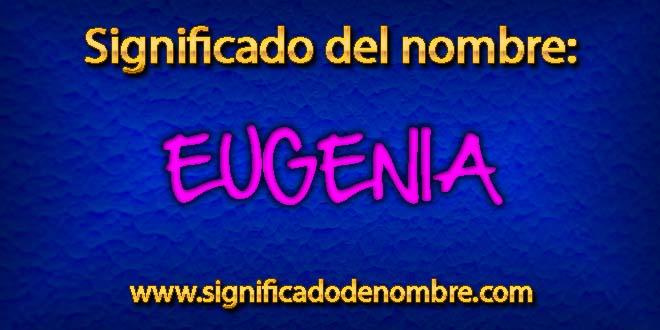 Significado de Eugenia