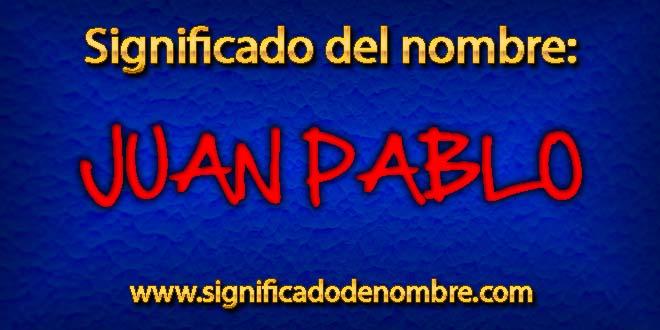 Significado de Juan Pablo