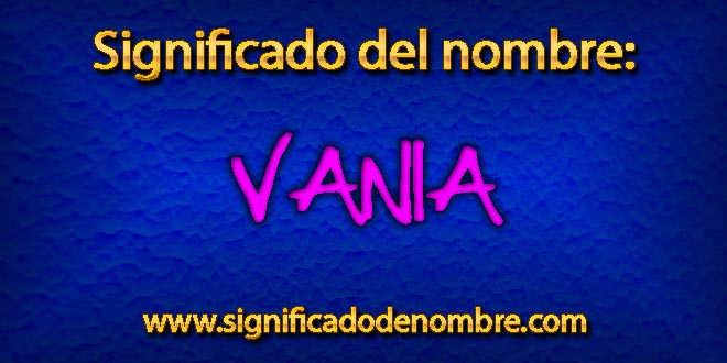 Significado de Vania