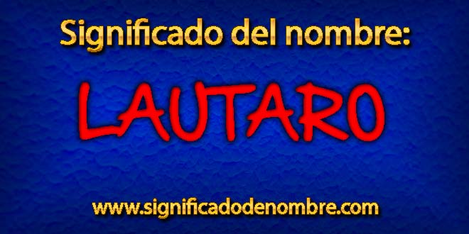 Significado de Lautaro