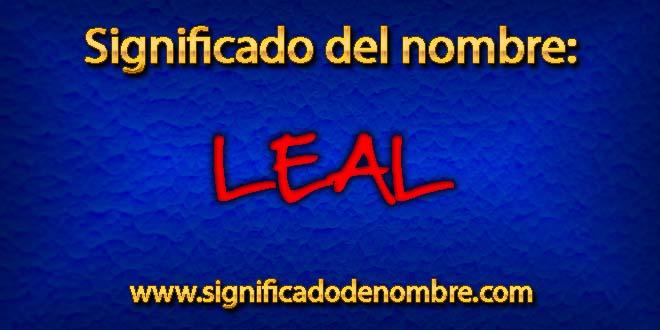 Significado de Leal