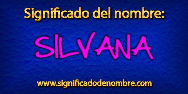 Significado de Silvana