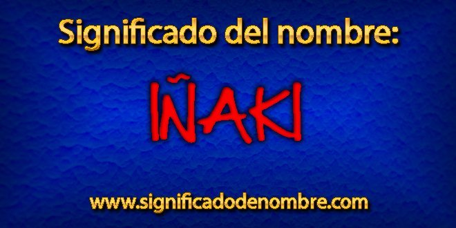Significado de Iñaki