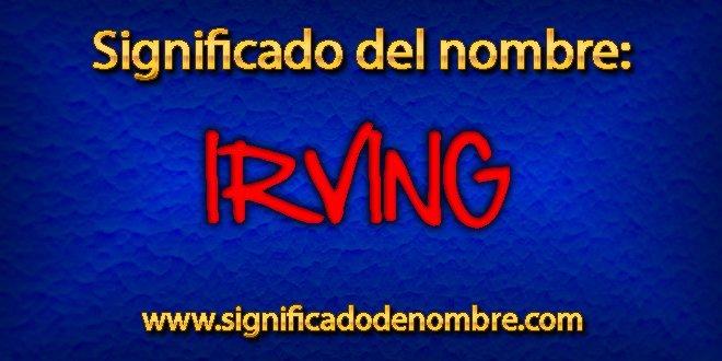 Significado de Irving