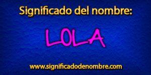 Significado de Lola