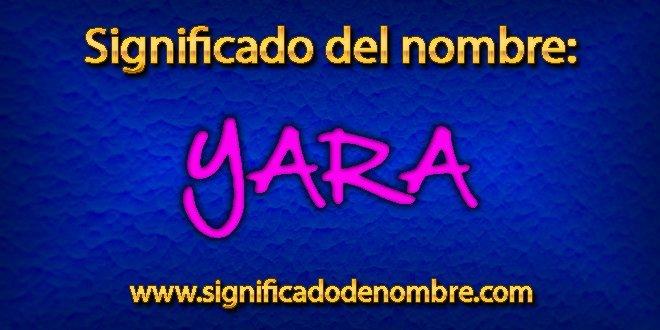 Significado de Yara