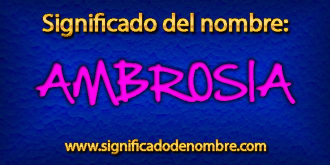 Significado de Ambrosia