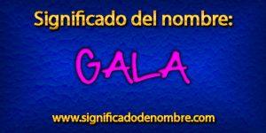 Significado de Gala