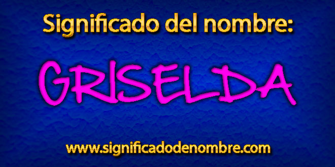 Significado de Griselda