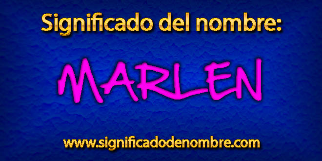 Significado de Marlen