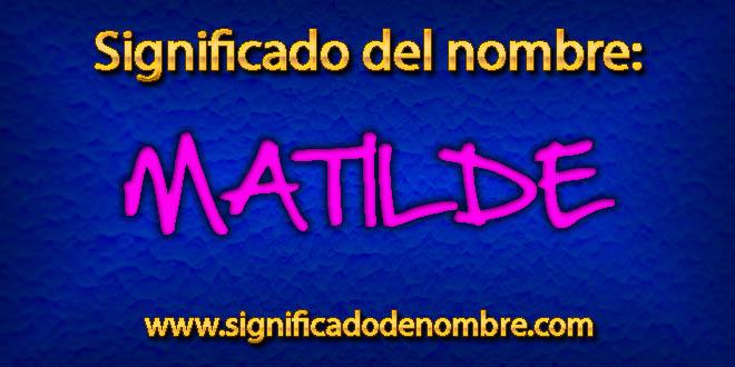 Significado de Matilde