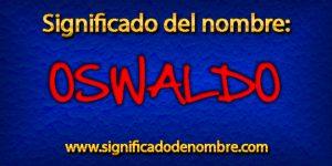 Significado de Oswaldo