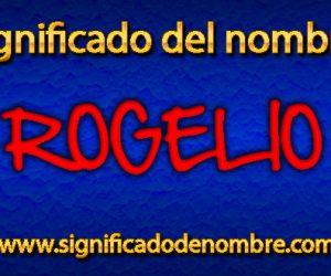 Significado de Rogelio