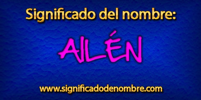 Significado de Ailén