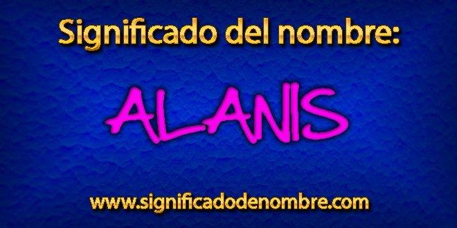Significado de Alanis
