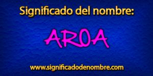 Significado de Aroa