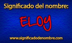 Significado de Eloy
