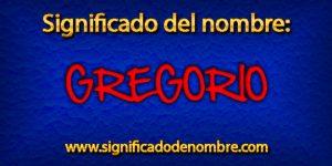 Significado de Gregorio