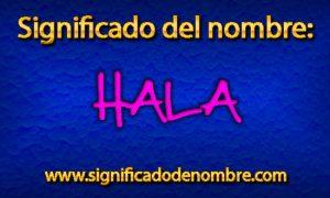 Significado de Hala