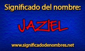 Significado de Jaziel