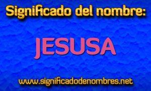 Significado de Jesusa