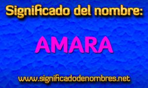Significado de Amara