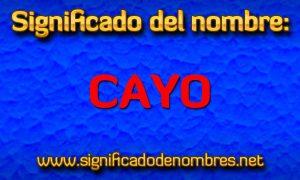 Significado de Cayo