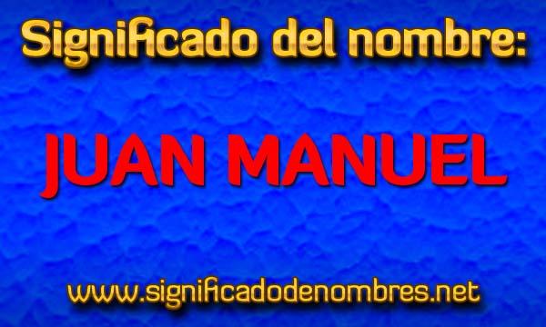Significado de Juan Manuel