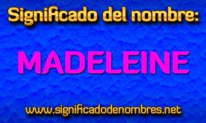 Significado de Madeleine