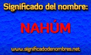Significado de Nahúm