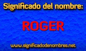 Significado de Roger