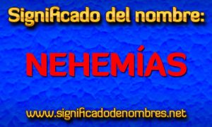 Significado de Nehemías