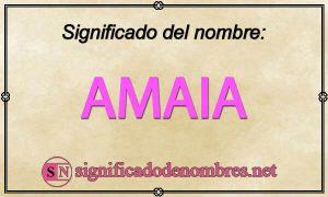 Significado de Amaia